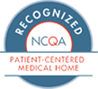 Recognized NCQA - Patient Centered Medical Home